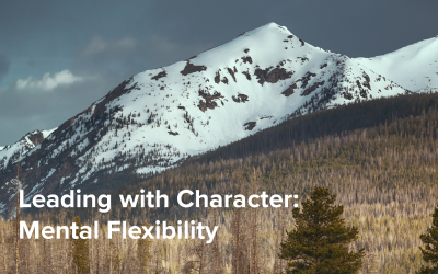 Leading with Character: Mental Flexibility