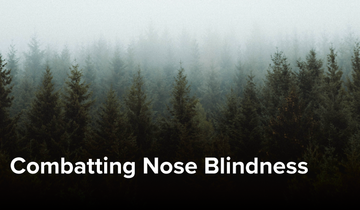 Combatting Nose Blindness